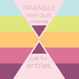 Triangle Mini Quilts - Call for Entries