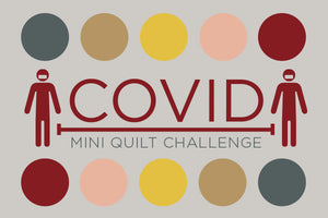 Covid Mini Quilt Challenge - Call for Entries