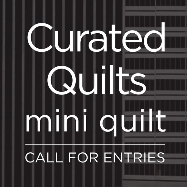 Mini Quilt - Call for Entries!
