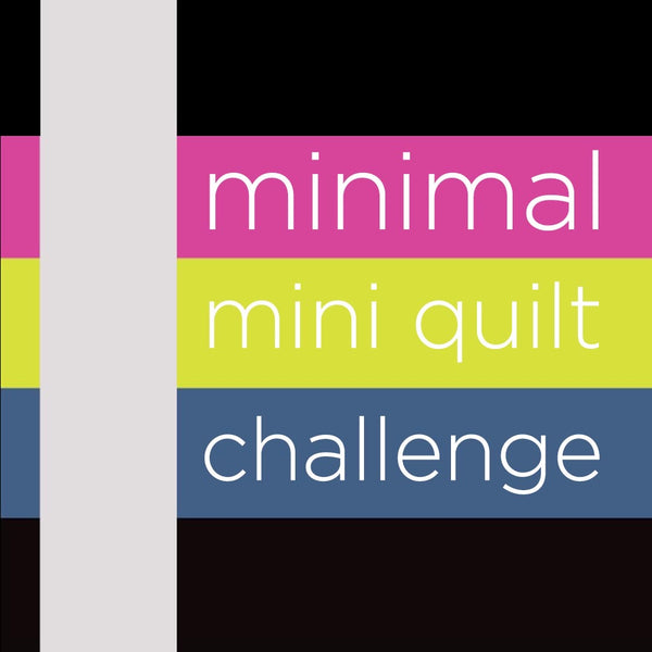 Minimal Mini Quilts - Call for Entries