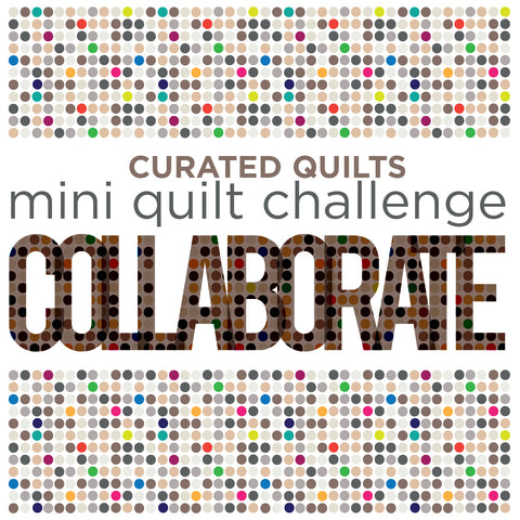 Collaborate Mini Quilt Challenge for Curated Quilts