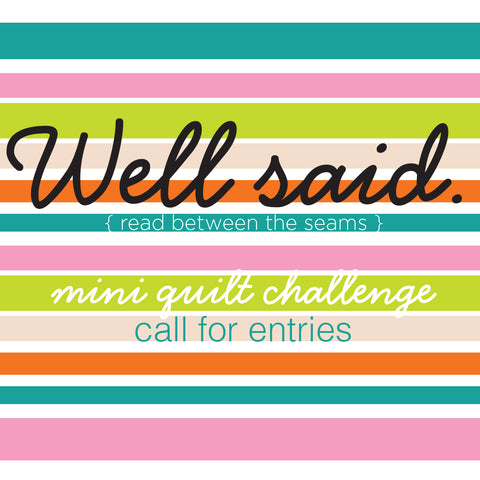 Well Said Mini Quilt Call for Entries