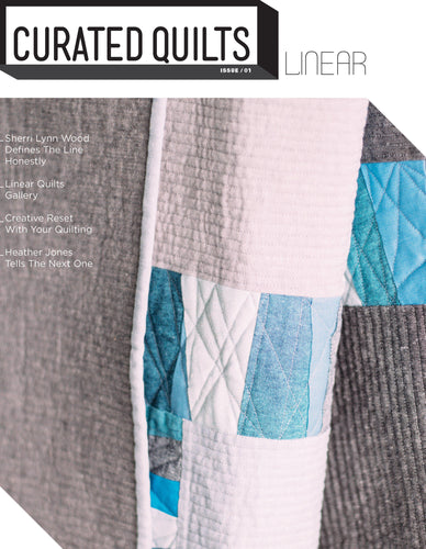 Linear - Issue 1-Curated Quilts