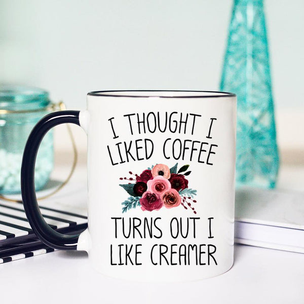 I Thought I Liked Coffee... ~ Mug
