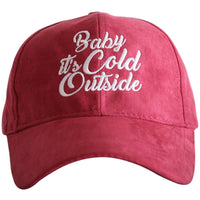 Baby It's Cold Outside ULTRA SUEDE Baseball Hat