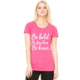 Be Bold, Fearless, Brave Pink Ribbon T-Shirts