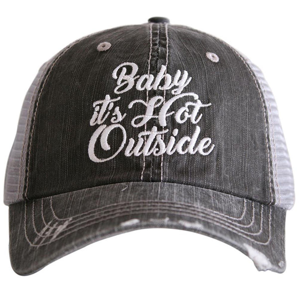 Baby It's Hot Outside Trucker Hats