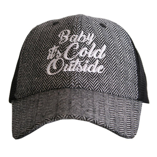Baby It's Cold Outside HERRINGBONE Trucker Hats