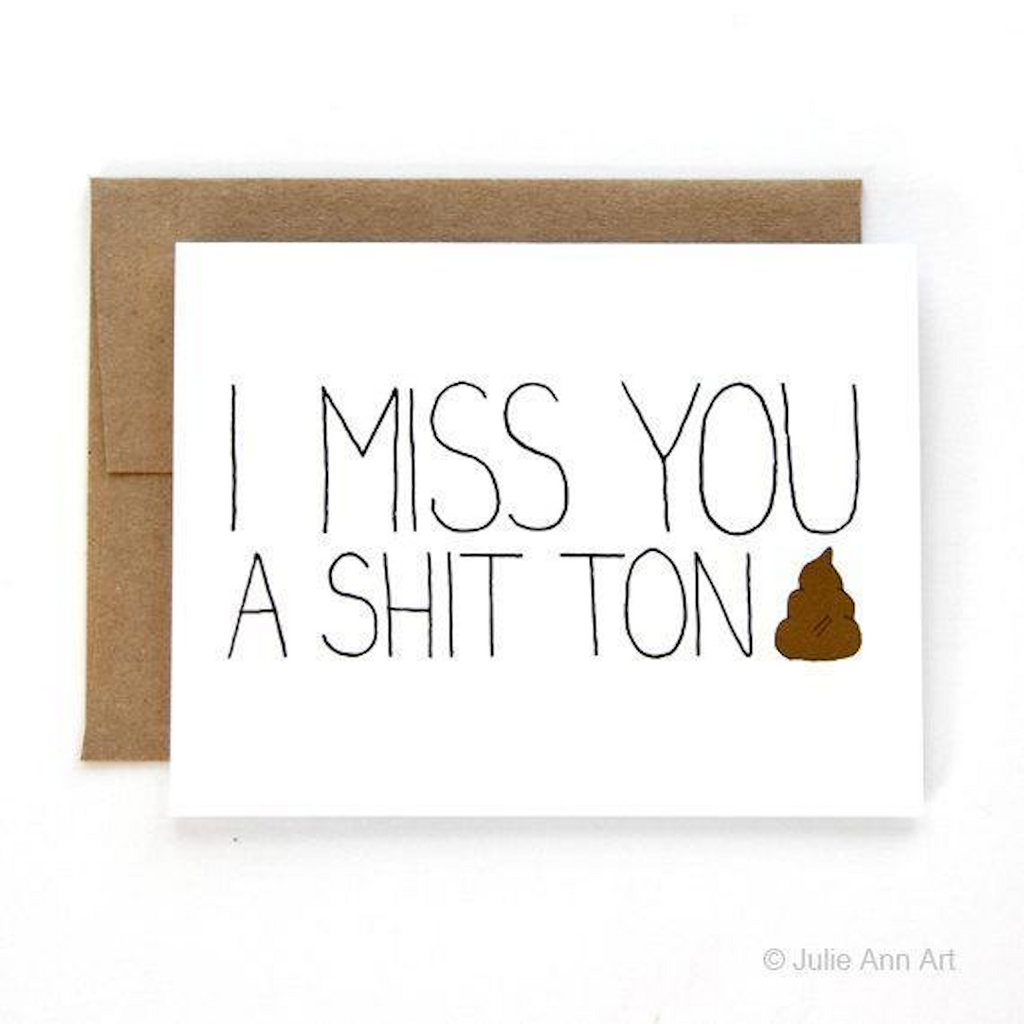 Miss You Shit Ton Greeting Card My Sanctuary Shop