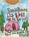 Sometimes It's Best to Be So Lost Print