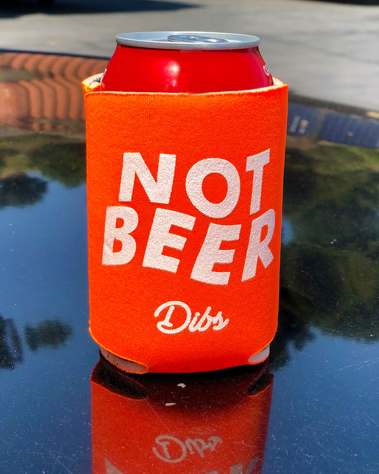 NOT BEER DRINK KOOZIE