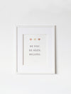 Art print featuring Brené Brown quote: Be you. Be seen. Belong.