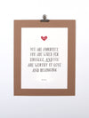 Art print featuring Brené Brown quote: You are imperfect, you are wired for struggle, AND you are worthy of love and belonging.