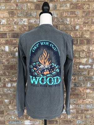 Chop Your Own Wood- Long Sleeve- Pepper