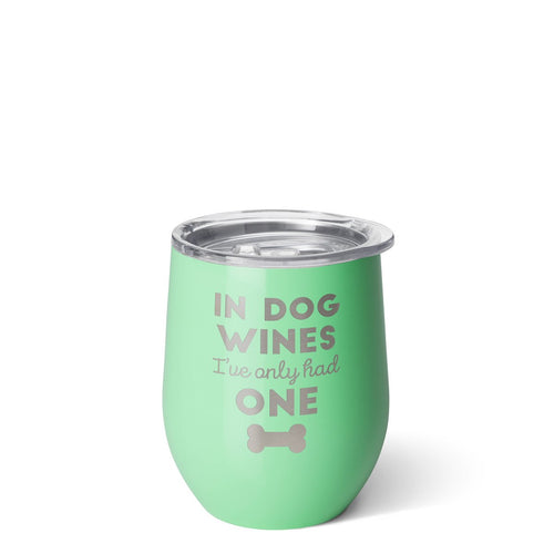 Stemless Wine Cup (12oz) - In Dog Wines I've Only Had One
