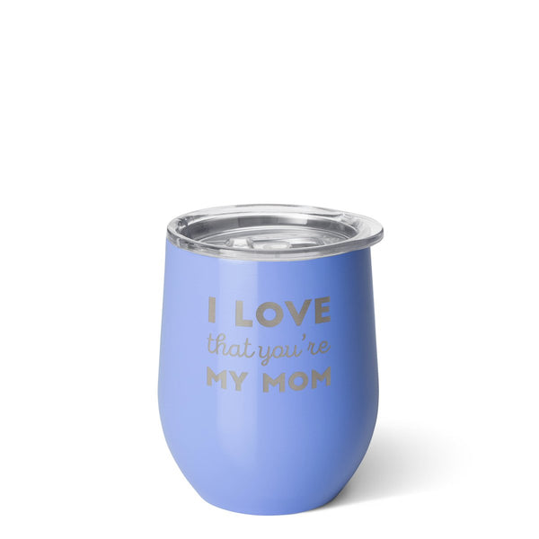 Stemless Wine Cup (12oz) - I love that You're My Mom