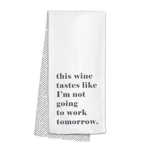 I just Want to Stay Home Tea Towel