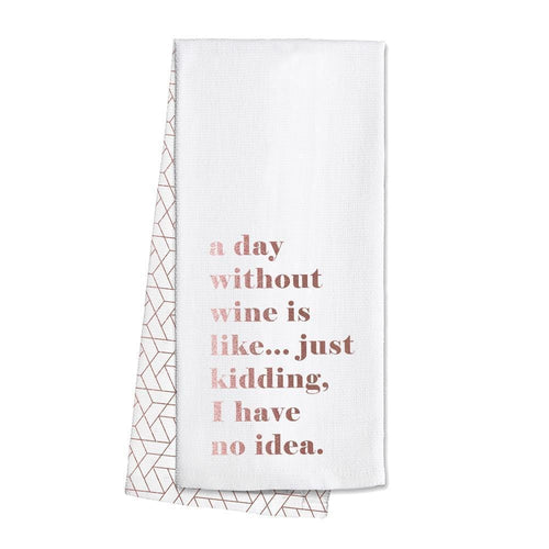 Swig Life Rose Gold Barware A Day Without Wine Tea Towel
