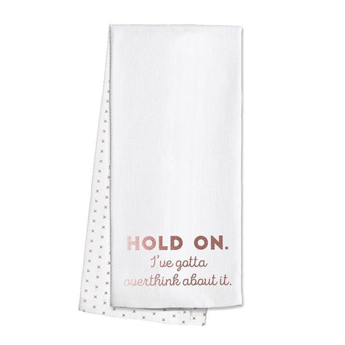 Swig Life Rose Gold Barware Gotta Overthink About It Tea Towel