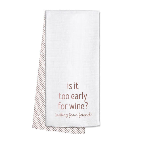 Swig Life Rose Gold Barware Too Early for Wine Tea Towel
