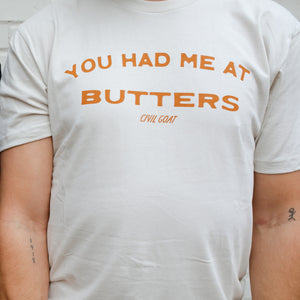 You Had Me at Butters Tee