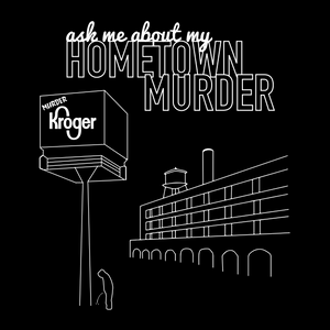 Ask Me About My Hometown - true crime and My Favorite Murder t-shirt design for men and women Murderinos
