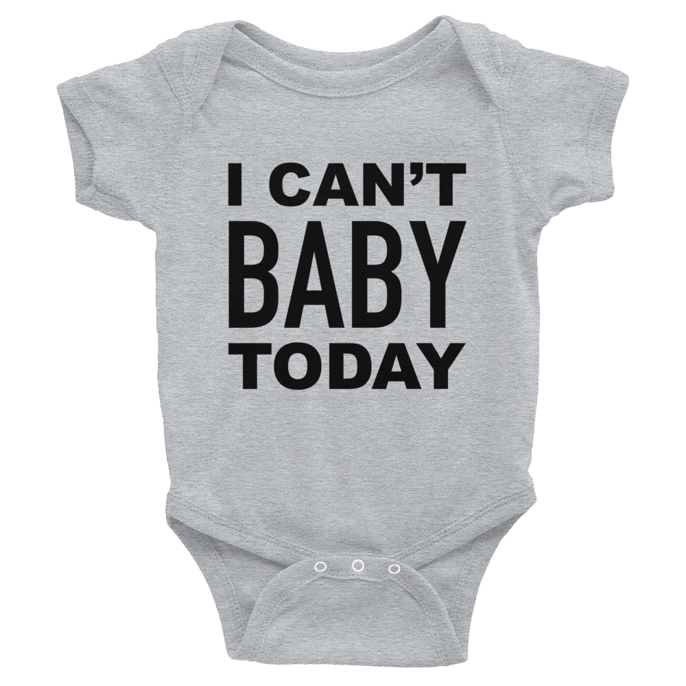 I Can't Baby Today