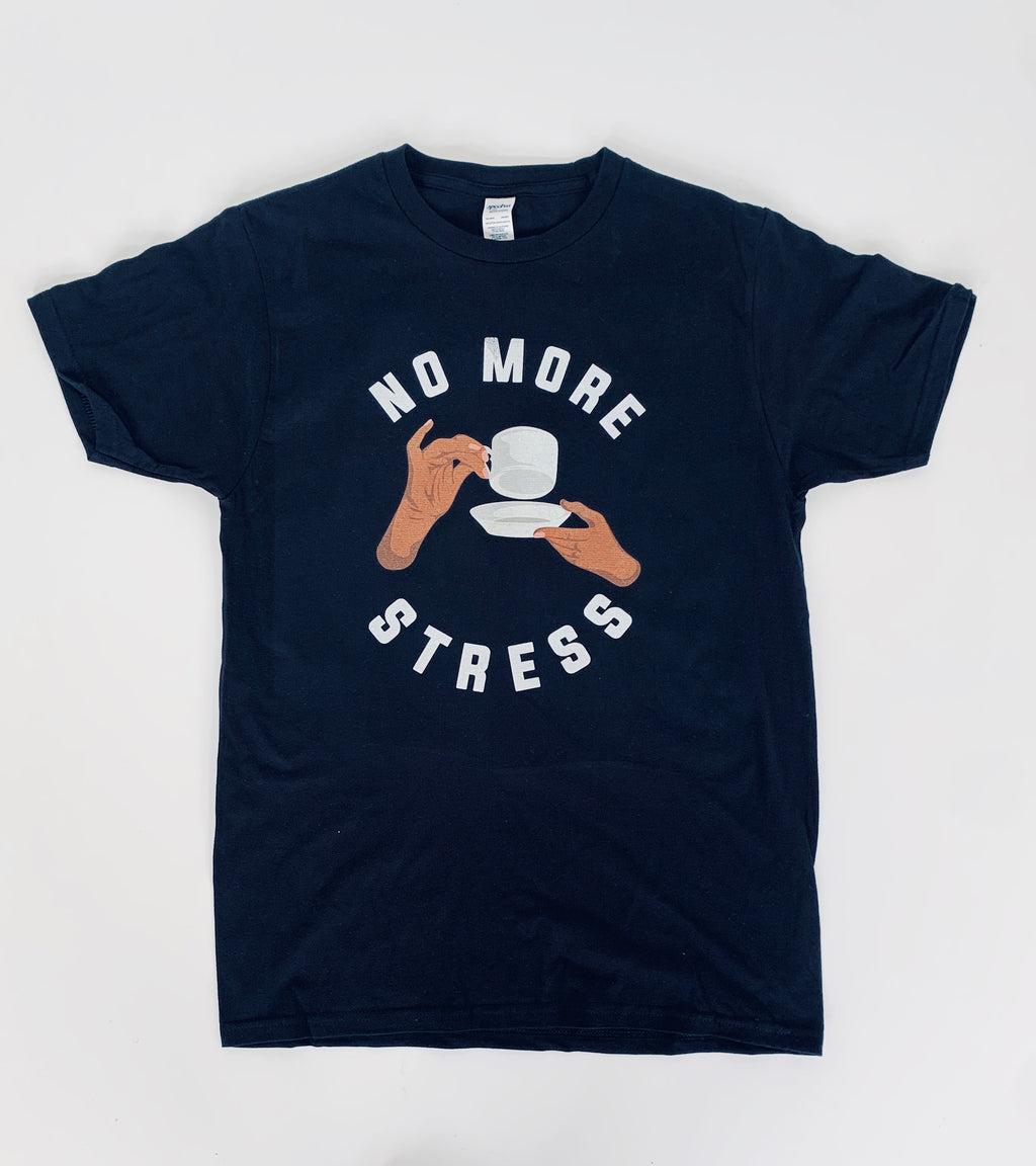 No More Stress Tee