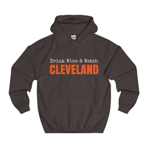 Drink Wine & Watch Cleveland - Unisex College Hoodie