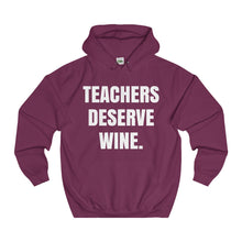 Teachers Deserve Wine - Unisex College Hoodie