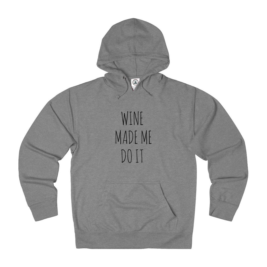 WINE MADE ME DO IT - Unisex French Terry Hoodie