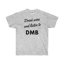 Drink Wine & Listen to DMB - Tee