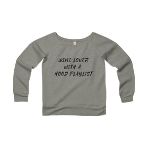 WINE LOVER WITH HOOD PLAYLIST - Women's Sponge Fleece Wide Neck Sweatshirt