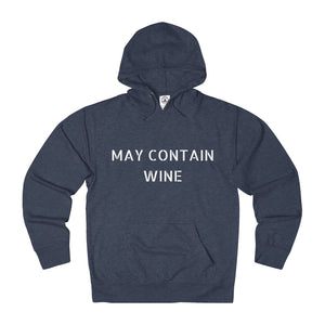 May Contain Wine - Unisex French Terry Hoodie