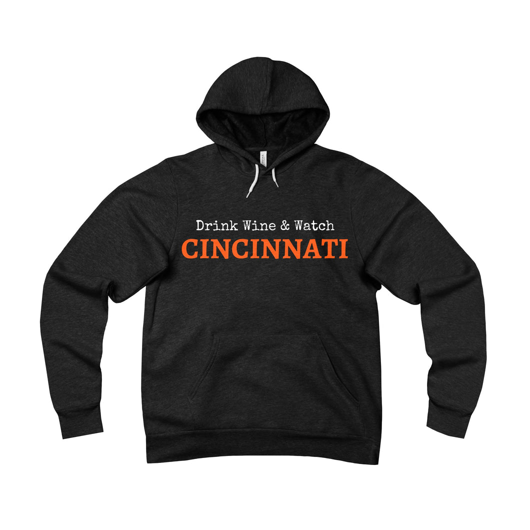 Drink Wine & Watch Cincinnati - Unisex Sponge Fleece Hoodie