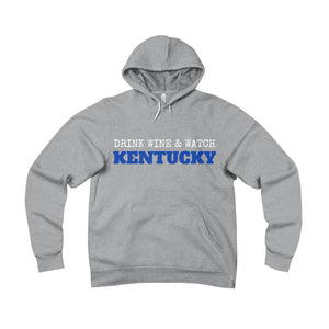 Drink Wine & Watch Kentucky - Unisex Sponge Fleece Hoodie