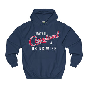 DRINK WINE & WATCH CLEVELAND -  Hoodie