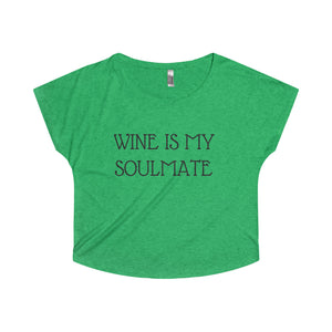 WINE IS MY SOULMATE - Tri-Blend Dolman