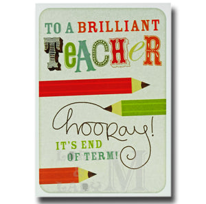 17cm - To A Brilliant Teacher Hooray! It's End - E