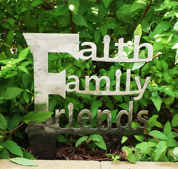 Plasma Cut Metal Faith Family Friends Garden Stake