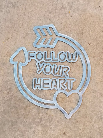 Plasma Cut Metal Follow Your Heart Arrow Sign