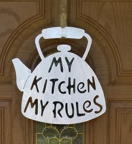 My Kitchen My Rules Tea Pot Plasma Cut Metal Wall Hanging - Cat Fly Designs