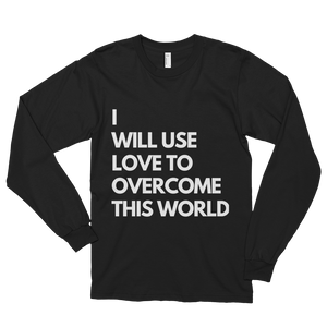 I Will Use Love Long Sleeve American Apparel t-shirt (unisex)