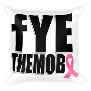 FYETHEMOBB Breast Cancer Awareness Pillow