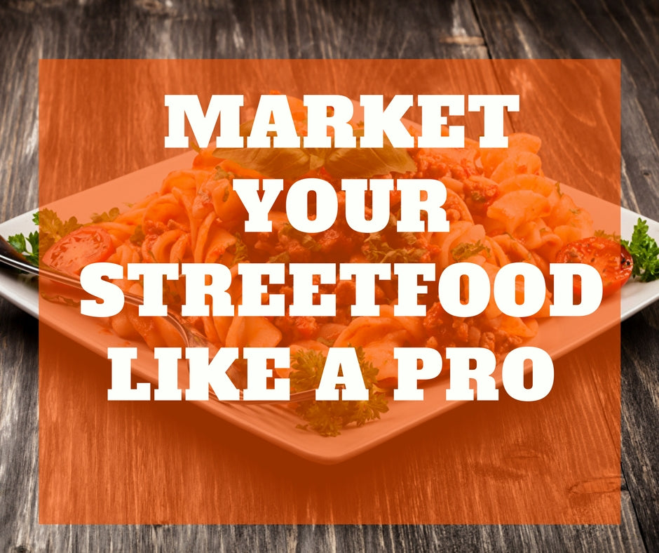 How to Market your Street Food Shop like a Pro!