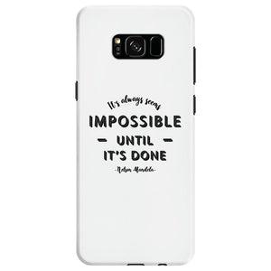its Always Seems impossible Until its Done Samsung Galaxy S8