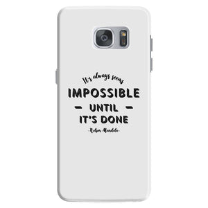 its Always Seems impossible Until its Done Samsung Galaxy S7