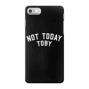 Not Today Toby iPhone 7 Case