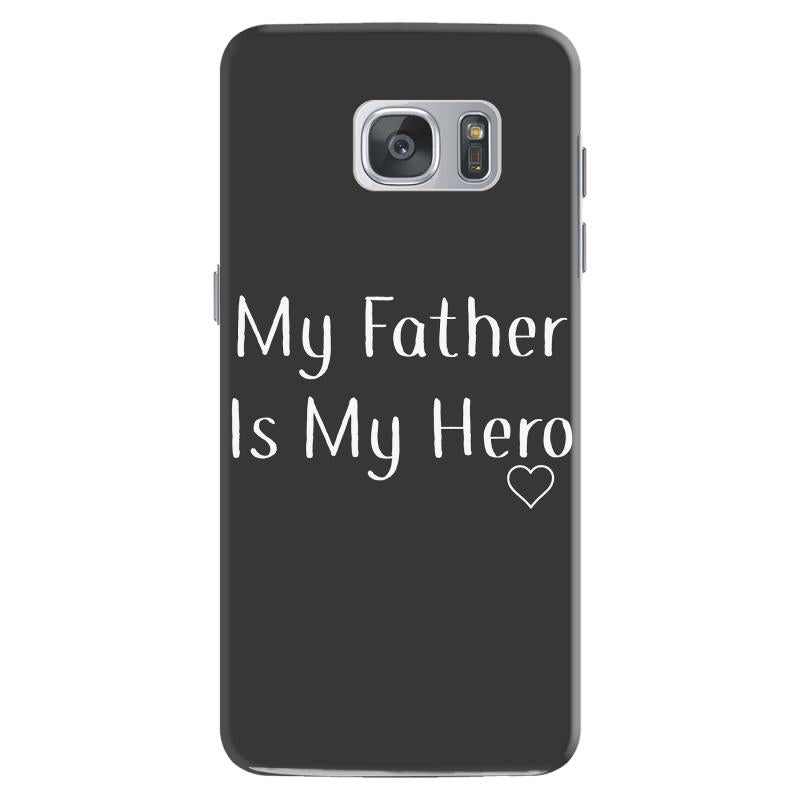 my father is my hero Samsung Galaxy S7