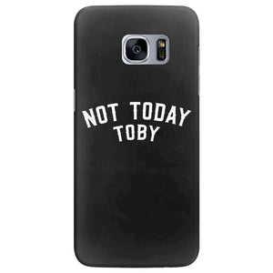 Not Today Toby Samsung Galaxy S7 Edge